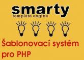 Smarty - PHP šablonovací systém pro náročné